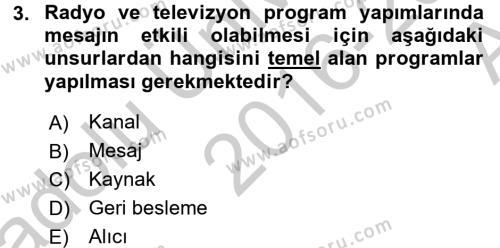 Radyo ve Televizyonda Program Yapımı Dersi 2016 - 2017 Yılı (Vize) Ara Sınav Soruları 3. Soru