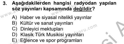 Radyo ve Televizyon Yayıncılığı Dersi 2013 - 2014 Yılı (Final) Dönem Sonu Sınav Soruları 3. Soru