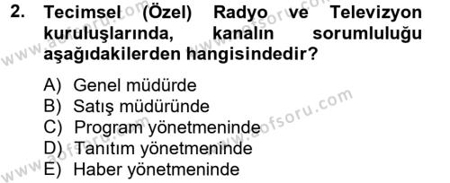 Radyo ve Televizyon İşletmeciliği Dersi 2012 - 2013 Yılı (Final) Dönem Sonu Sınav Soruları 2. Soru