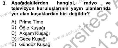 Radyo ve Televizyon İşletmeciliği Dersi 2012 - 2013 Yılı (Final) Dönem Sonu Sınav Soruları 3. Soru