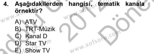 Radyo ve Televizyon İşletmeciliği Dersi 2012 - 2013 Yılı (Final) Dönem Sonu Sınav Soruları 4. Soru