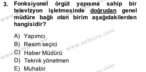 Radyo ve Televizyon İşletmeciliği Dersi 2013 - 2014 Yılı (Vize) Ara Sınav Soruları 3. Soru