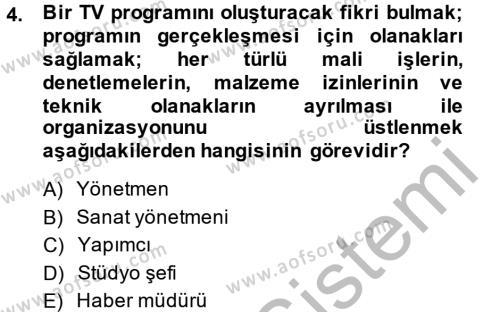 Radyo ve Televizyon İşletmeciliği Dersi 2013 - 2014 Yılı (Vize) Ara Sınav Soruları 4. Soru