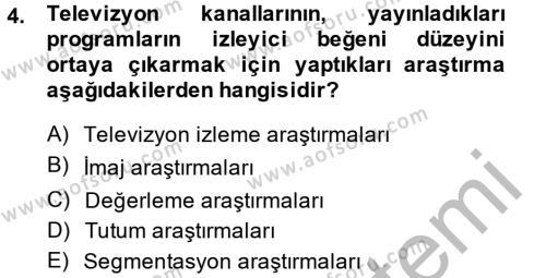 Radyo ve Televizyon İşletmeciliği Dersi 2013 - 2014 Yılı (Final) Dönem Sonu Sınav Soruları 4. Soru
