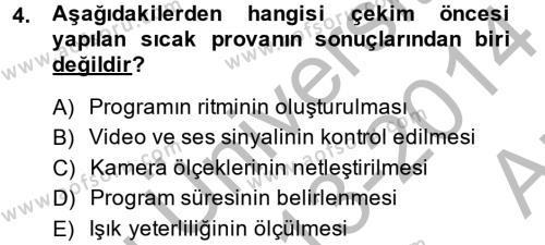 Radyo ve Televizyon Stüdyoları Dersi 2013 - 2014 Yılı (Vize) Ara Sınav Soruları 4. Soru