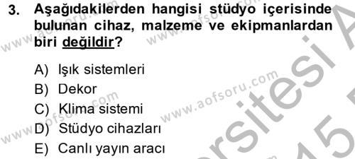 Radyo ve Televizyon Stüdyoları Dersi 2014 - 2015 Yılı (Vize) Ara Sınav Soruları 3. Soru