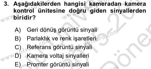 Radyo ve Televizyon Stüdyoları Dersi 2015 - 2016 Yılı (Final) Dönem Sonu Sınav Soruları 3. Soru