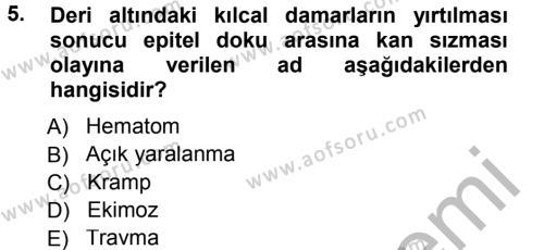 Sosyal Hizmet Bölümü 2. Yarıyıl Temel İlk Yardım Bilgisi Dersi 2013 Yılı Bahar Dönemi Ara Sınavı 5. Soru