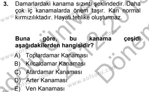 Yaşlı Bakımı Bölümü 2. Yarıyıl Temel İlk Yardım Bilgisi Dersi 2013 Yılı Bahar Dönemi Dönem Sonu Sınavı 3. Soru
