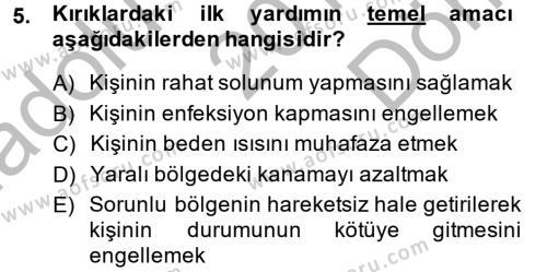 Sosyal Hizmet Bölümü 2. Yarıyıl Temel İlk Yardım Bilgisi Dersi 2014 Yılı Bahar Dönemi Dönem Sonu Sınavı 5. Soru