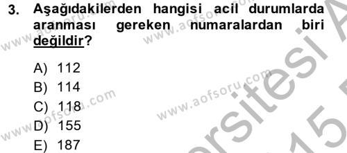 Özel Güvenlik ve Koruma Bölümü 2. Yarıyıl Temel İlk Yardım Bilgisi Dersi 2015 Yılı Bahar Dönemi Ara Sınavı 3. Soru