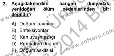 Anne Çocuk Sağlığı Ve İlkyardım Dersi 2013 - 2014 Yılı (Vize) Ara Sınav Soruları 3. Soru