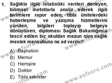 Tıbbi Belgeleme Dersi 2013 - 2014 Yılı (Final) Dönem Sonu Sınav Soruları 1. Soru