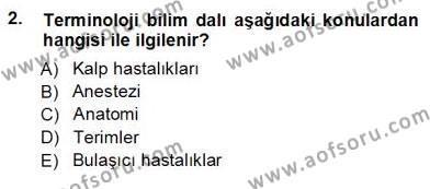 Sağlık Yönetimi Bölümü 5. Yarıyıl Tıbbi Terminoloji Dersi 2013 Yılı Güz Dönemi Ara Sınavı 2. Soru