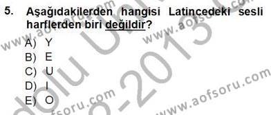 Sağlık Yönetimi Bölümü 5. Yarıyıl Tıbbi Terminoloji Dersi 2013 Yılı Güz Dönemi Ara Sınavı 5. Soru