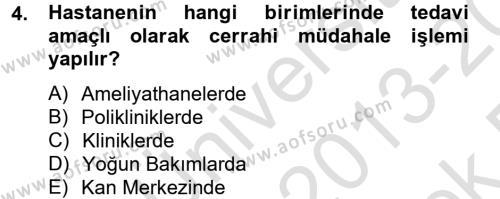 Sağlık Kurumları Yönetimi 1 Dersi 2013 - 2014 Yılı Tek Ders Sınav Soruları 4. Soru
