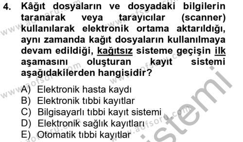Sağlık Kurumlarında Bilgi Sistemleri Dersi 2012 - 2013 Yılı (Vize) Ara Sınav Soruları 4. Soru