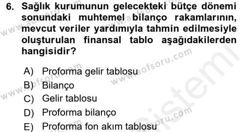 Sağlık Kurumlarında Finansal Yönetim Dersi Ara Sınavı Deneme Sınav Soruları 6. Soru