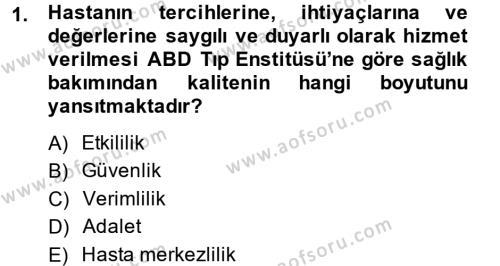 Sağlık Kurumlarında Kalite Yönetimi Dersi 2013 - 2014 Yılı (Vize) Ara Sınav Soruları 1. Soru