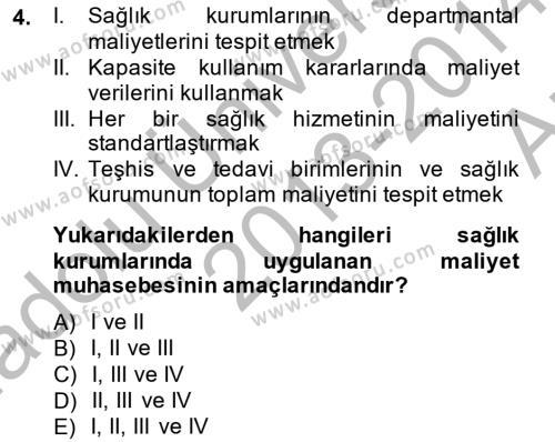 Sağlık Kurumlarında Maliyet Yönetimi Dersi 2013 - 2014 Yılı (Vize) Ara Sınav Soruları 4. Soru