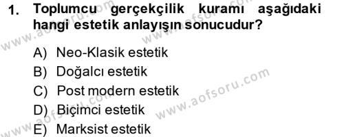 Felsefe Bölümü 4. Yarıyıl Güzel Sanatlar Dersi 2014 Yılı Bahar Dönemi Dönem Sonu Sınavı 1. Soru