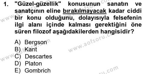 Felsefe Bölümü 4. Yarıyıl Güzel Sanatlar Dersi 2014 Yılı Bahar Dönemi Tek Ders Sınavı 1. Soru