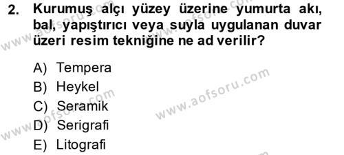 Felsefe Bölümü 4. Yarıyıl Güzel Sanatlar Dersi 2014 Yılı Bahar Dönemi Tek Ders Sınavı 2. Soru
