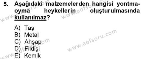 Felsefe Bölümü 4. Yarıyıl Güzel Sanatlar Dersi 2014 Yılı Bahar Dönemi Tek Ders Sınavı 5. Soru