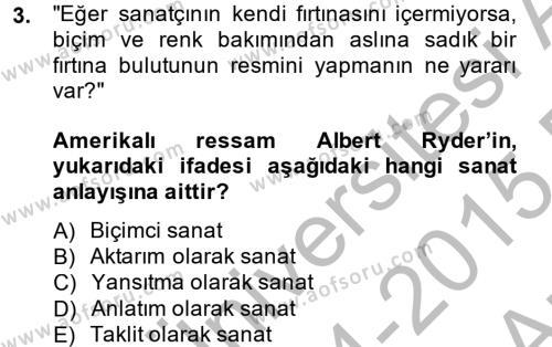 İngilizce Öğretmenliği Bölümü 4. Yarıyıl Güzel Sanatlar Dersi 2015 Yılı Bahar Dönemi Ara Sınavı 3. Soru