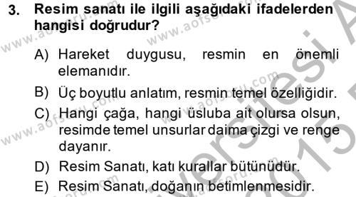 İngilizce Öğretmenliği Bölümü 4. Yarıyıl Güzel Sanatlar Dersi 2015 Yılı Bahar Dönemi Dönem Sonu Sınavı 3. Soru