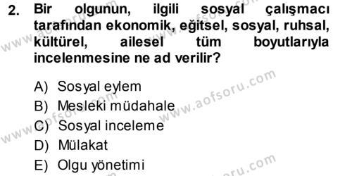 Sosyal Hizmete Giriş Dersi 2013 - 2014 Yılı Dönem Sonu Sınavı 2. Soru
