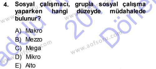 Sosyal Bilimler Bölümü 1. Yarıyıl Sosyal Hizmete Giriş Dersi 2014 Yılı Güz Dönemi Dönem Sonu Sınavı 4. Soru