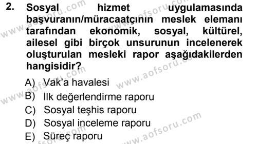 Sosyal Hizmetler Bölümü 1. Yarıyıl Sosyal Hizmete Giriş Dersi 2014 Yılı Güz Dönemi Tek Ders Sınavı 2. Soru