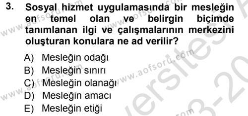 Sosyal Hizmetler Bölümü 1. Yarıyıl Sosyal Hizmete Giriş Dersi 2014 Yılı Güz Dönemi Tek Ders Sınavı 3. Soru