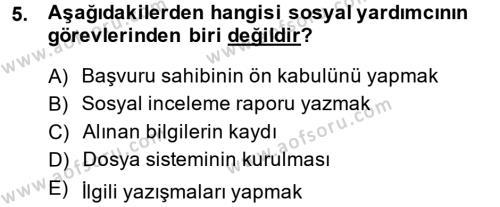 Sosyal Bilimler Bölümü 1. Yarıyıl Sosyal Hizmete Giriş Dersi 2015 Yılı Güz Dönemi Ara Sınavı 5. Soru