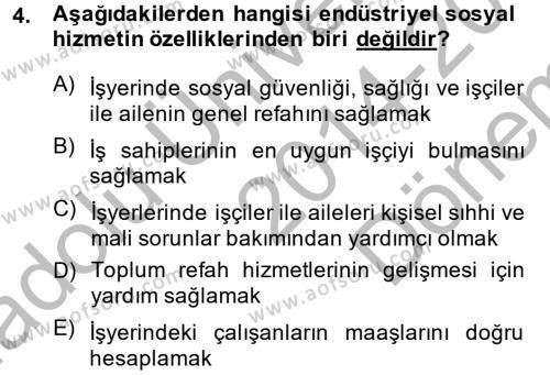 Sosyal Hizmet Bölümü 1. Yarıyıl Sosyal Hizmete Giriş Dersi 2015 Yılı Güz Dönemi Dönem Sonu Sınavı 4. Soru