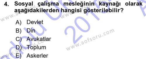 Sosyal Hizmet Bölümü 1. Yarıyıl Sosyal Hizmete Giriş Dersi 2016 Yılı Güz Dönemi Ara Sınavı 4. Soru