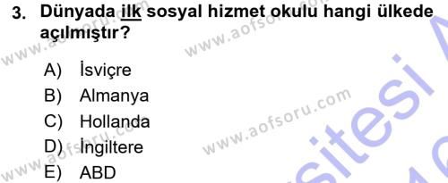 Sosyal Hizmet Bölümü 1. Yarıyıl Sosyal Hizmete Giriş Dersi 2016 Yılı Güz Dönemi Dönem Sonu Sınavı 3. Soru