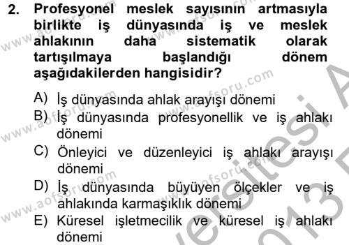 Sosyal Bilimler Bölümü 2. Yarıyıl İş Etiği Dersi 2013 Yılı Bahar Dönemi Ara Sınavı 2. Soru