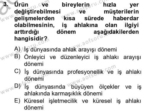 Sosyal Bilimler Bölümü 2. Yarıyıl İş Etiği Dersi 2013 Yılı Bahar Dönemi Ara Sınavı 3. Soru