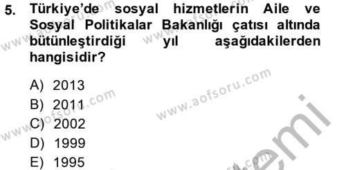 Sosyal Bilimler Bölümü 2. Yarıyıl Sosyal Hizmet Kuruluşları Dersi 2014 Yılı Bahar Dönemi Ara Sınavı 5. Soru