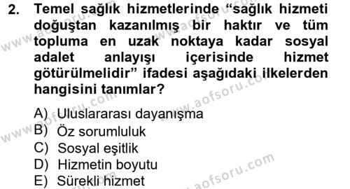 Sosyal Bilimler Bölümü 2. Yarıyıl Temel Sağlık Hizmetleri Dersi 2013 Yılı Bahar Dönemi Ara Sınavı 2. Soru