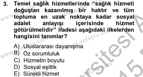 Sosyal Bilimler Bölümü 2. Yarıyıl Temel Sağlık Hizmetleri Dersi 2015 Yılı Bahar Dönemi Ara Sınavı 3. Soru
