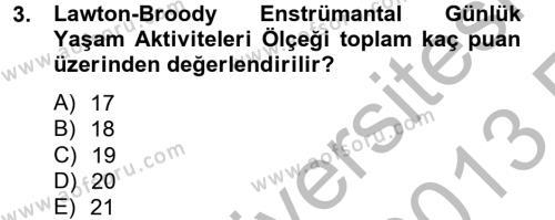 Yaşlı Bakımı Bölümü 2. Yarıyıl Temel Bakım Hizmetleri Dersi 2013 Yılı Bahar Dönemi Ara Sınavı 3. Soru