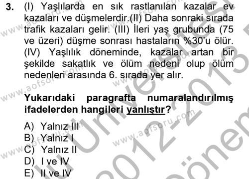 Yaşlı Bakımı Bölümü 2. Yarıyıl Temel Bakım Hizmetleri Dersi 2013 Yılı Bahar Dönemi Dönem Sonu Sınavı 3. Soru