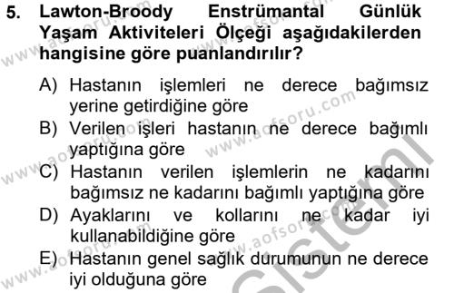 Yaşlı Bakımı Bölümü 2. Yarıyıl Temel Bakım Hizmetleri Dersi 2014 Yılı Bahar Dönemi Ara Sınavı 5. Soru