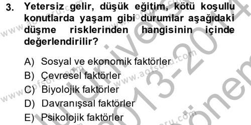 Sosyal Bilimler Bölümü 2. Yarıyıl Temel Bakım Hizmetleri Dersi 2014 Yılı Bahar Dönemi Dönem Sonu Sınavı 3. Soru