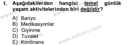 Sosyal Bilimler Bölümü 2. Yarıyıl Temel Bakım Hizmetleri Dersi 2015 Yılı Bahar Dönemi Dönem Sonu Sınavı 1. Soru