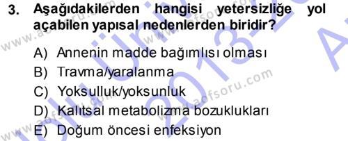 Özel Gereksinimli Bireyler ve Bakım Hizmetleri Dersi 2013 - 2014 Yılı Ara Sınavı 3. Soru