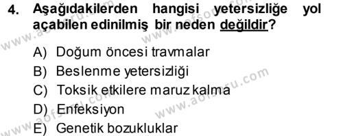 Özel Gereksinimli Bireyler ve Bakım Hizmetleri Dersi 2013 - 2014 Yılı Ara Sınavı 4. Soru